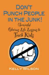 Don't Punch People in the Junk Signed Copy | Wilson Writes