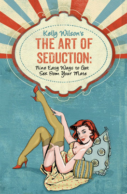 Kelly Wilson's The Art of Seduction Signed Copy | Wilson Writes