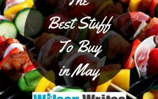 The Best Stuff to Buy in May | Wilson Writes